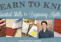 Learn Knitting: New Knitters Essential Skills | The Knitting Space