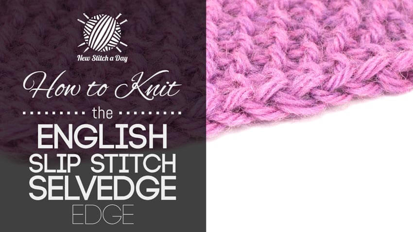 Knitting Pick Up Stitches Selvedge : English Slip Stitch Selvedge Edge [A How To Tutorial]